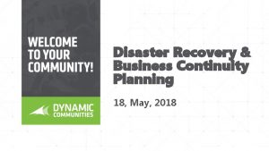 Disaster Recovery Business Continuity Planning 18 May 2018