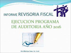 INFORME REVISORIA FISCAL EJECUCION PROGRAMA DE AUDITORIA AO