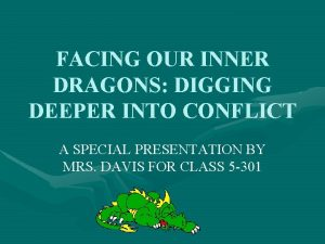 FACING OUR INNER DRAGONS DIGGING DEEPER INTO CONFLICT
