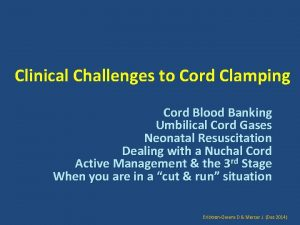 Clinical Challenges to Cord Clamping Cord Blood Banking