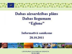 Dabas aizsardzbas plns Dabas liegumam Eglone Informatv sanksme