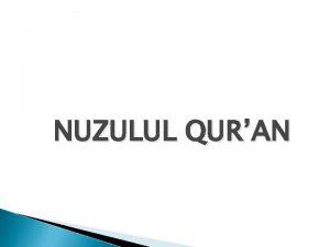 NUZULUL QURAN Pengertian etimologi Ilmu Nuzul Quran adalah