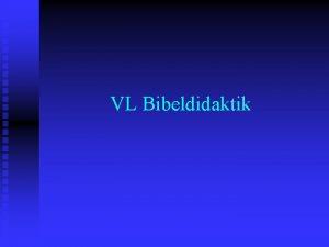 VL Bibeldidaktik 1 Einfhrung und bersicht 3 Formen