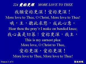224 MORE LOVE TO THEE More love to
