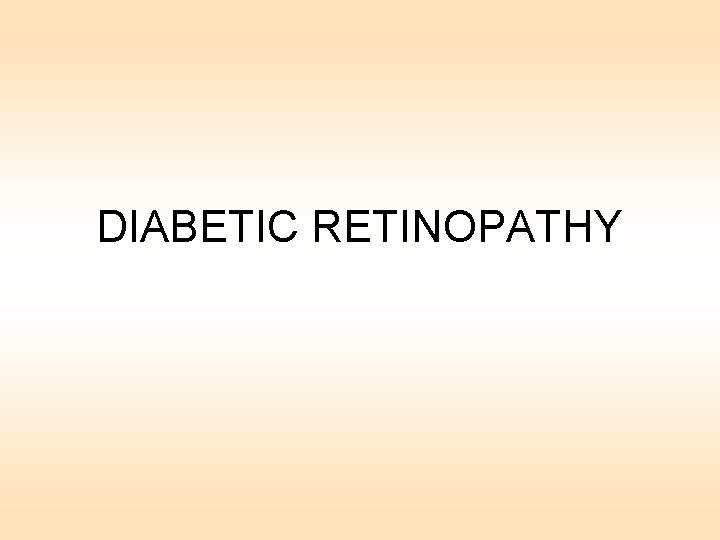 DIABETIC RETINOPATHY DIABETIC RETINOPATHY 1 Epidemiology and risk