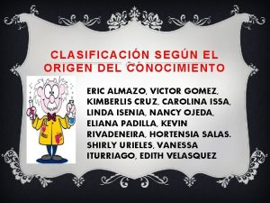 CLASIFICACIN SEGN EL ORIGEN DEL CONOCIMIENTO ERIC ALMAZO