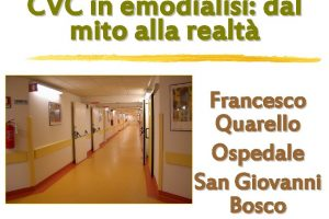 CVC in emodialisi dal mito alla realt Francesco