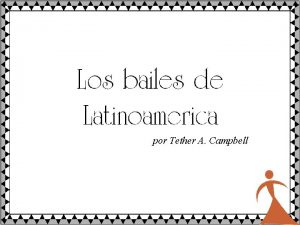 por Tether A Campbell LATIN AMERICAN DANCES These