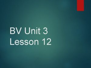 BV Unit 3 Lesson 12 Words words You