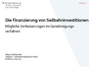 bmvit gv at Die Finanzierung von Seilbahninvestitionen Mgliche