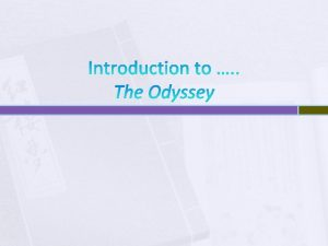 Introduction to The Odyssey Why read The Odyssey