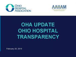 OHA UPDATE OHIO HOSPITAL TRANSPARENCY February 20 2019