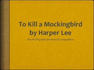 To Kill a Mockingbird by Harper Lee PreAP