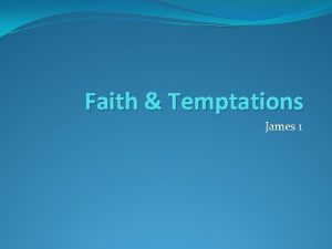 Faith Temptations James 1 Trials Joy during trials