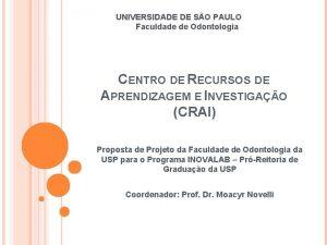 UNIVERSIDADE DE SO PAULO Faculdade de Odontologia CENTRO