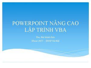 POWERPOINT N NG CAO LP TRNH VBA Ths