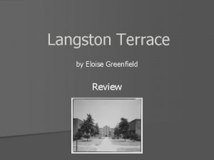Langston Terrace by Eloise Greenfield Review 1 Why
