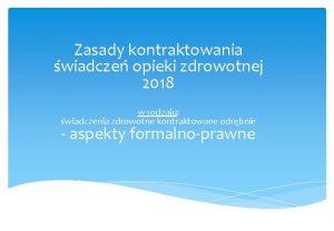 Zasady kontraktowania wiadcze opieki zdrowotnej 2018 w rodzaju