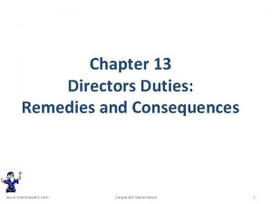 Chapter 13 Directors Duties Remedies and Consequences www