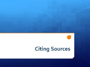 Citing Sources Why do you cite sources Avoid