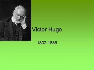 Victor Hugo 1802 1885 ivotopis a tvorba bsnik