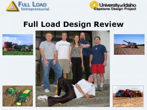 Full Load Design Review 2003 2004 Full Load