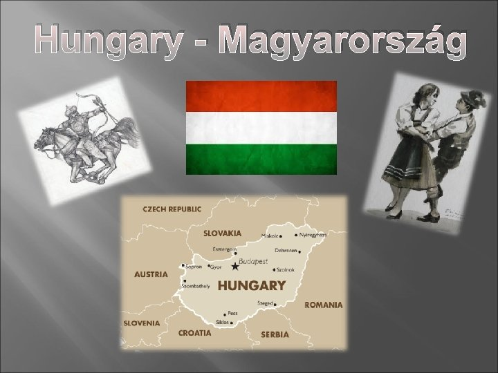 Hungary Magyarorszg Our country The Republic of Hungary