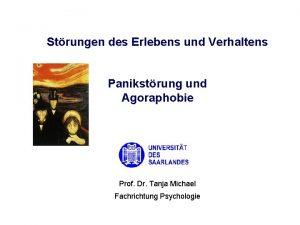 Strungen des Erlebens und Verhaltens Panikstrung und Agoraphobie