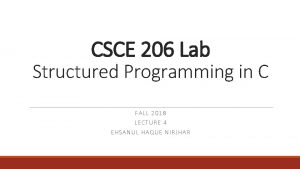 CSCE 206 Lab Structured Programming in C FALL