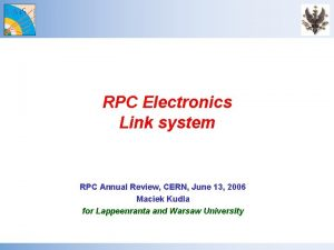 RPC Electronics Link system RPC Annual Review CERN