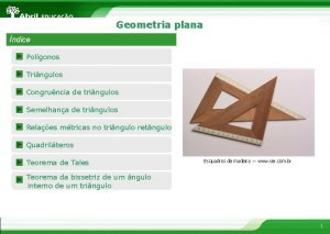 Geometria plana ndice Polgonos Tringulos Congruncia de tringulos