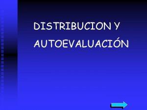 DISTRIBUCION Y AUTOEVALUACIN LA PANTALLA SIGUIENTE PERMITE EL