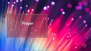 Prayer Why Pray Every relationship relies on talking