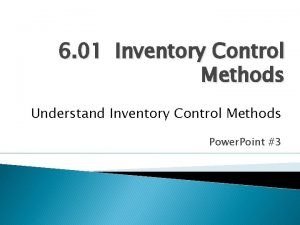 6 01 Inventory Control Methods Understand Inventory Control