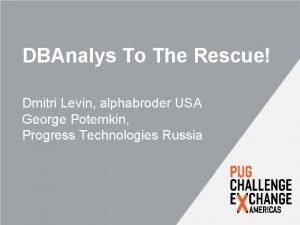 DBAnalys To The Rescue Dmitri Levin alphabroder USA