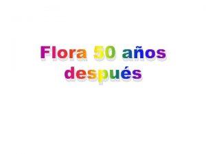 Flora 50 aos despus Fidel Castro 12 de