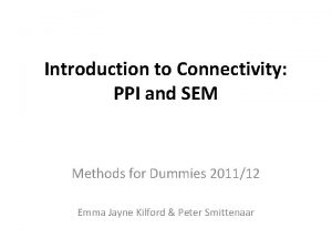 Introduction to Connectivity PPI and SEM Methods for