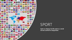 SPORT Sport as chance for life and as