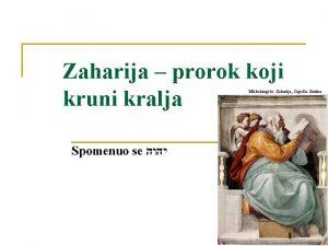 Zaharija prorok koji kruni kralja Michelangelo Zaharija Capella