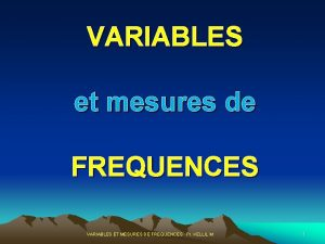 VARIABLES et mesures de FREQUENCES VARIABLES ET MESURES