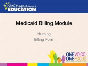 Medicaid Billing Module Nursing Billing Form Changes Services