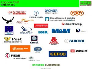 Logcon East References SATISFIED CUSTOMERS Copyright Logcon East