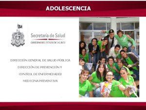 ADOLESCENCIA DIRECCIN GENERAL DE SALUD PBLICA DIRECCIN DE