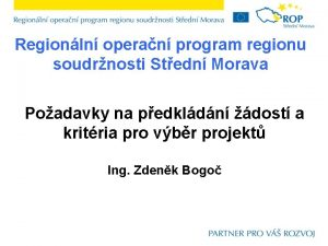Regionln operan program regionu soudrnosti Stedn Morava Poadavky