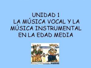 UNIDAD 1 LA MSICA VOCAL Y LA MSICA