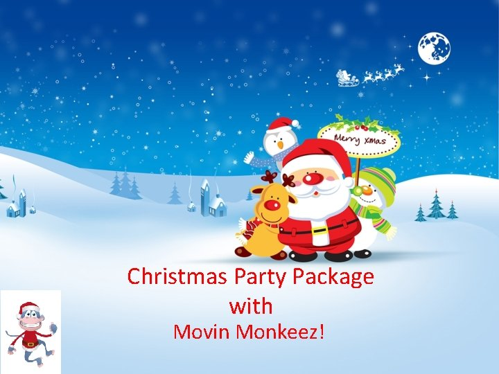 Christmas Party Package with Movin Monkeez Welcome Welcome