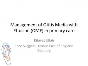 Management of Otitis Media with Effusion OME in