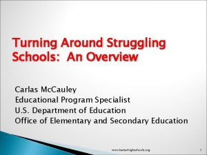 Turning Around Struggling Schools An Overview Carlas Mc