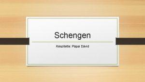 Schengen Ksztette Ppai Dvid Bels hatrrizet megszntetse Kls