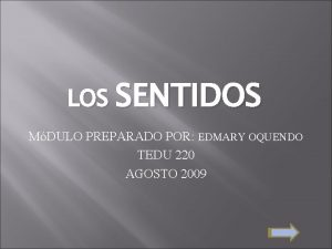 LOS SENTIDOS MDULO PREPARADO POR EDMARY OQUENDO TEDU